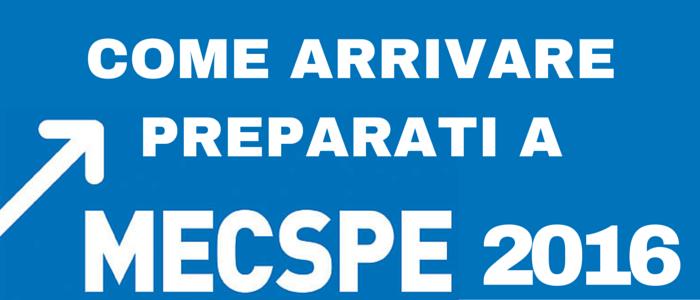 Come arrivare preparati a Mecspe