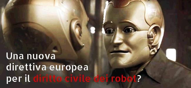 Una nuova direttiva europea per il diritto civile dei robot