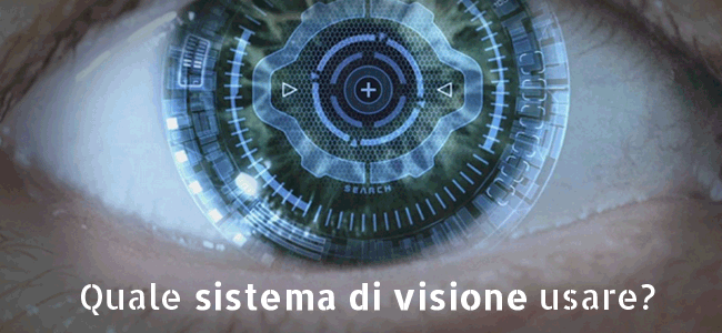 Quale sistema di visione usare per la propria applicazione robotizzata?